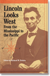 Lincoln Looks West: From the Mississippi to the Pacific